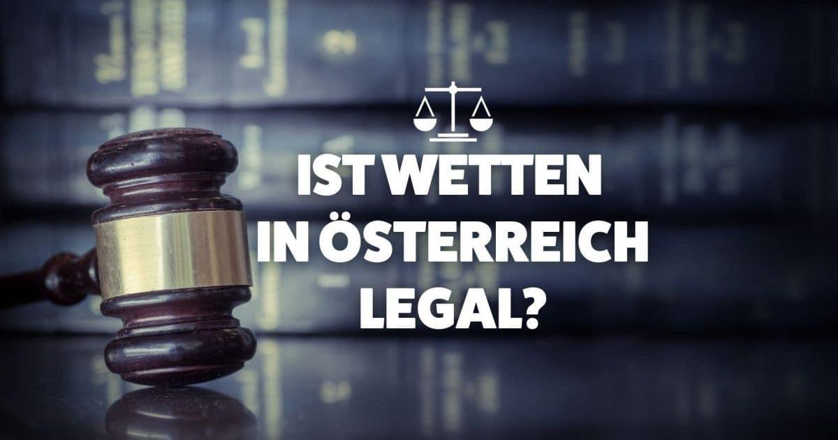 wetten österreich legal